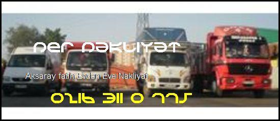 Aksaray Fatih Evden Eve Nakliye 0216 311 0 775 Öner Nakliyat Aksaray Fatih Evden Eve Nakliyat
