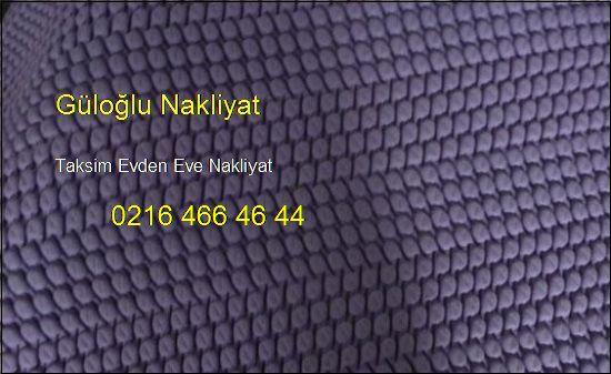 Taksim Evden Eve Hesaplı Nakliye 0216 466 46 44 Taksim Evden Eve Nakliyat