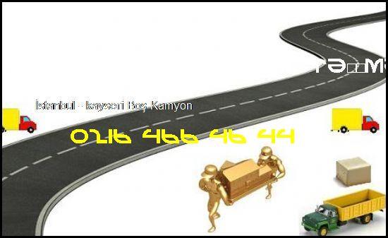 İstanbul - Kayseri Nakliye Boş Araç Acil Nakliyeci 0216 466 46 44 Güloğlu Nakliyat Taşımacılık İstanbul - Kayseri Boş Kamyon