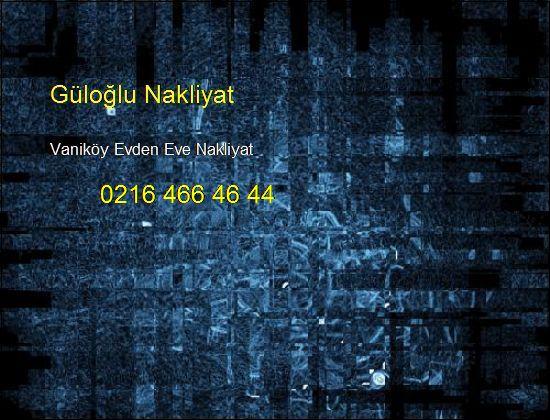 Vaniköy Evden Eve Hesaplı Nakliye 0216 466 46 44 Vaniköy Evden Eve Nakliyat