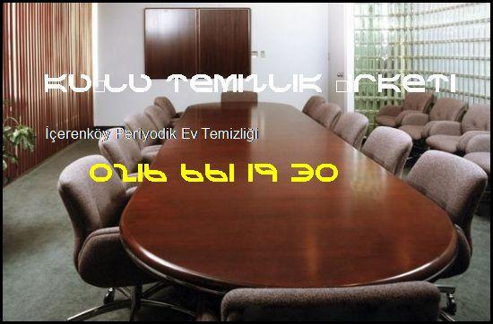 İÇERENKÖY PERİYODİK TEMİZLİK ŞİRKETİ 0216 661 19 30 KUŞLU TEMİZLİK ŞİRKETİ İÇERENKÖY PERİYODİK EV TEMİZLİĞİ