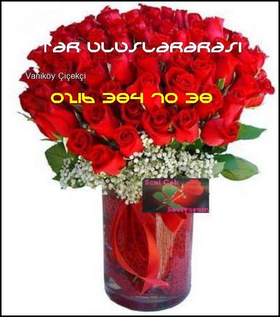 Vaniköy Çiçek Siparişi 0216 384 70 38 Star Uluslararası Çiçekçilik Vaniköy Çiçekçi