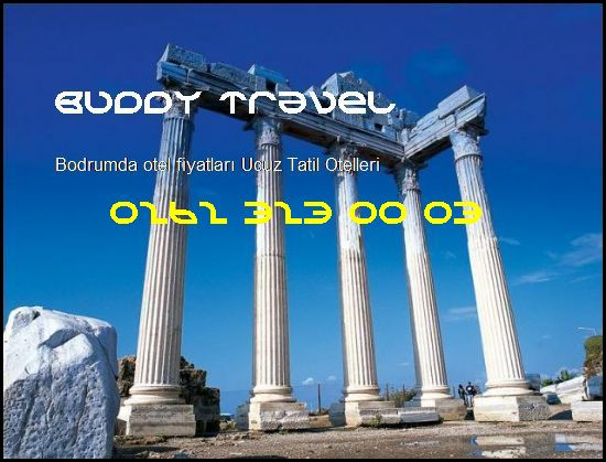 Bodrumda Otel Fiyatları Buddy Travel 0262 323 00 03 Buddy Travel Bodrumda Otel Fiyatları Ucuz Tatil Otelleri