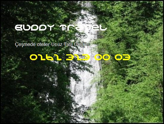 Çeşmede Oteller Buddy Travel 0262 323 00 03 Buddy Travel Çeşmede Oteller Ucuz Tatil Otelleri