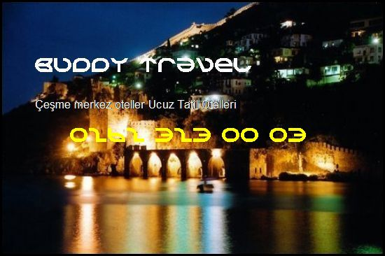 Çeşme Merkez Oteller Buddy Travel 0262 323 00 03 Buddy Travel Çeşme Merkez Oteller Ucuz Tatil Otelleri