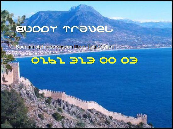 Bodrum Otel Rezervasyon Buddy Travel 0262 323 00 03 Buddy Travel Bodrum Otel Rezervasyon Ucuz Tatil Otelleri