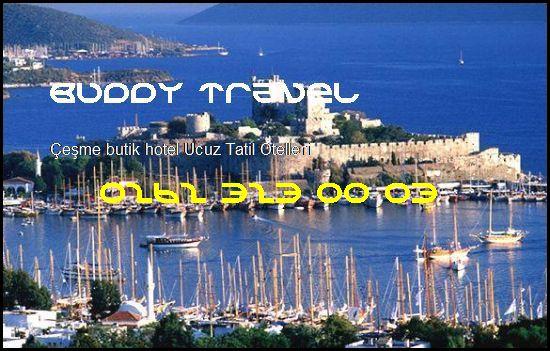 Çeşme Butik Hotel Buddy Travel 0262 323 00 03 Buddy Travel Çeşme Butik Hotel Ucuz Tatil Otelleri