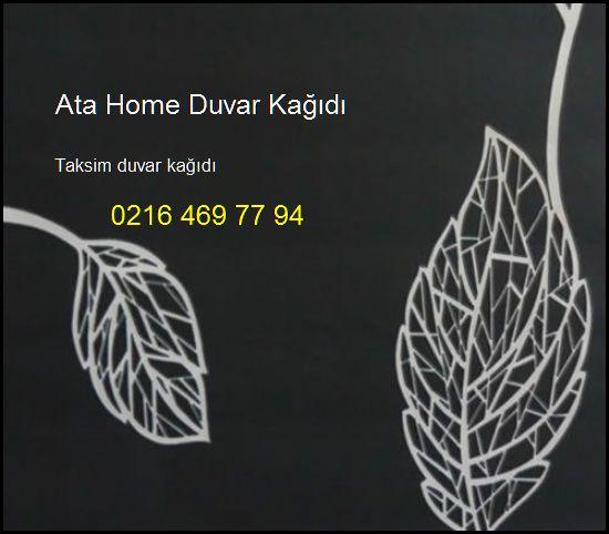 Taksim Duvar Kağıdı 0216 469 77 94 Ata Home Duvar Kağıdı Taksim Duvar Kağıdı