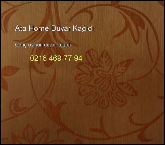 Genç Osman Duvar Kağıdı 0216 469 77 94 Ata Home Duvar Kağıdı Genç Osman Duvar Kağıdı