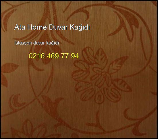 İstasyon Duvar Kağıdı 0216 469 77 94 Ata Home Duvar Kağıdı İstasyon Duvar Kağıdı