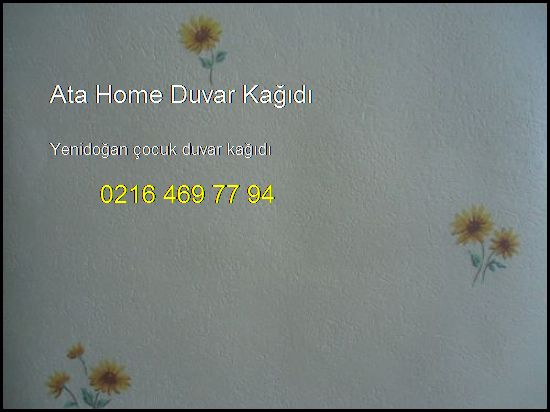 Yenidoğan Çocuk Duvar Kağıdı 0216 469 77 94 Ata Home Duvar Kağıdı Yenidoğan Çocuk Duvar Kağıdı