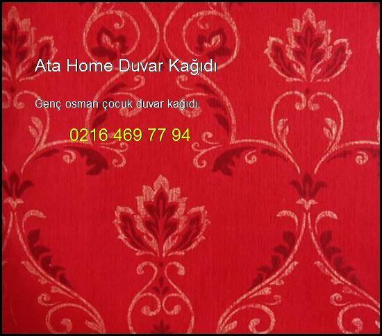 Genç Osman Çocuk Duvar Kağıdı 0216 469 77 94 Ata Home Duvar Kağıdı Genç Osman Çocuk Duvar Kağıdı
