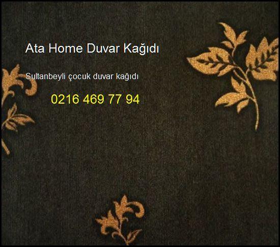 Sultanbeyli Çocuk Duvar Kağıdı 0216 469 77 94 Ata Home Duvar Kağıdı Sultanbeyli Çocuk Duvar Kağıdı