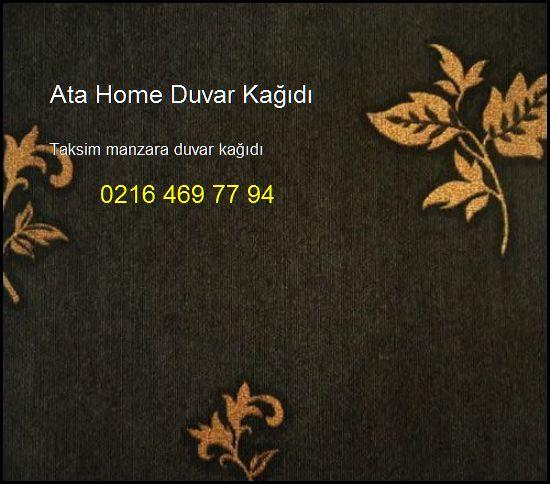 Taksim Manzara Duvar Kağıdı 0216 469 77 94 Ata Home Duvar Kağıdı Taksim Manzara Duvar Kağıdı