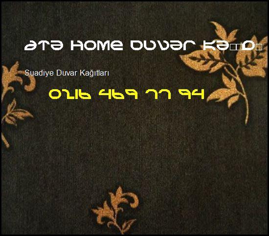 Suadiye İthal Duvar Kağıdı 0216 469 77 94 Ata Home Duvar Kağıdı Ataşehir Suadiye Duvar Kağıtları