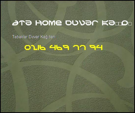 Tabaklar İthal Duvar Kağıdı 0216 469 77 94 Ata Home Duvar Kağıdı Ataşehir Tabaklar Duvar Kağıtları