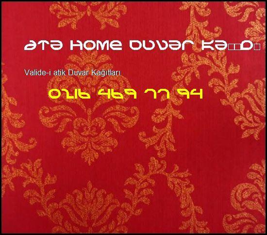Valide-i Atik İthal Duvar Kağıdı 0216 469 77 94 Ata Home Duvar Kağıdı Ataşehir Valide-i Atik Duvar Kağıtları