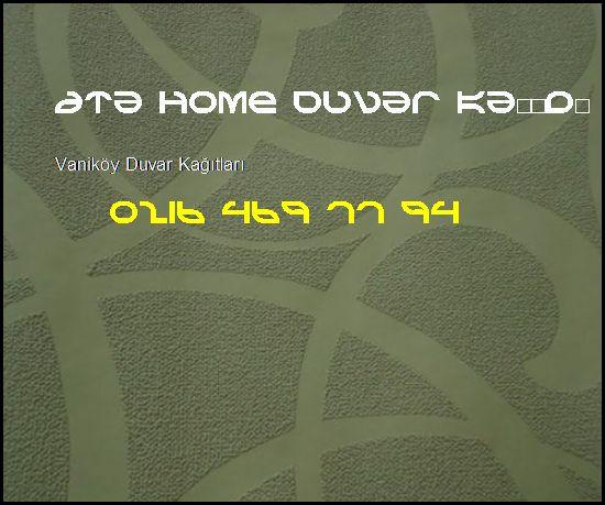 Vaniköy İthal Duvar Kağıdı 0216 469 77 94 Ata Home Duvar Kağıdı Ataşehir Vaniköy Duvar Kağıtları