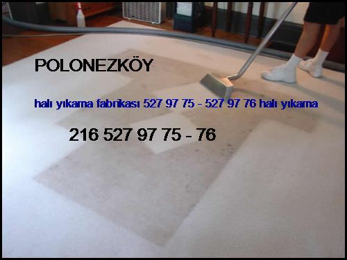 Polonezköy Halı Yıkama Fabrikası 0216 660 14 57 - 551 11 14 Halı Yıkama Polonezköy