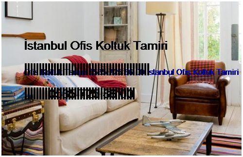 Erenköy Ofis Koltuk Tamiri 0551 620 49 67 İstanbul Ofis Koltuk Tamiri Erenköy