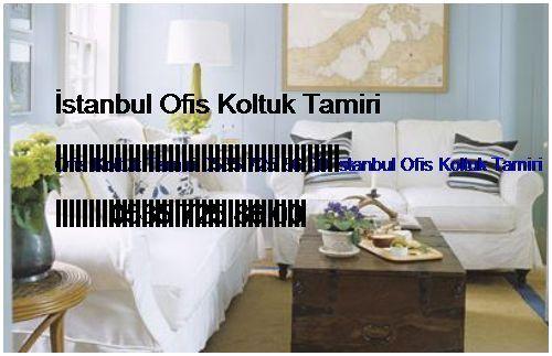 Koşuyolu Ofis Koltuk Tamiri 0551 620 49 67 İstanbul Ofis Koltuk Tamiri Koşuyolu