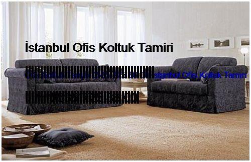 Ziverbey Ofis Koltuk Tamiri 0551 620 49 67 İstanbul Ofis Koltuk Tamiri Ziverbey