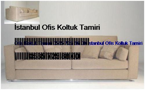 Ümraniye Ofis Koltuk Tamiri 0551 620 49 67 İstanbul Ofis Koltuk Tamiri Ümraniye