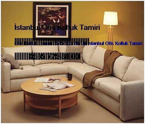 Acıbadem Ofis Koltuk Tamiri 0551 620 49 67 İstanbul Ofis Koltuk Tamiri Acıbadem
