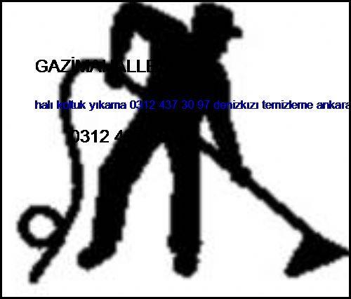 Gazimahallesi Halı Koltuk Yıkama 0312 437 30 97 Denizkızı Temizleme Ankara Halı Koltuk Yıkama Şirketi Gazimahallesi