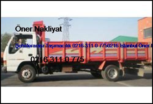 Taksim Şehirlerarası Taşımacılık 0216 311 0 7750216 İstanbul Öner Nakliyat Taksim